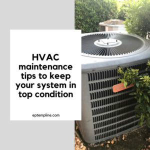 HVAC maintenance tips to keep your system in top condition